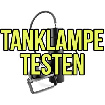 Tanklampe vor dem Kauf testen!